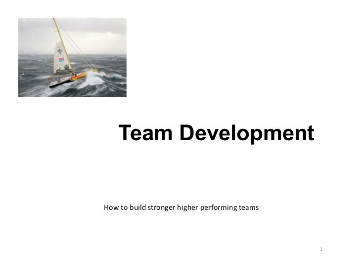 Team DevelopmentHow	  to	  build	  stronger	  higher	  performing	  teams	                  PC	  ©	  	  MANGEMENT	  CONSUL...