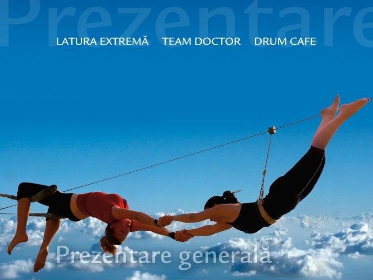 Team Doctor          Drum CafeLaTura Extremă                                          www.drumcafe.com   www.latura.ro    ...