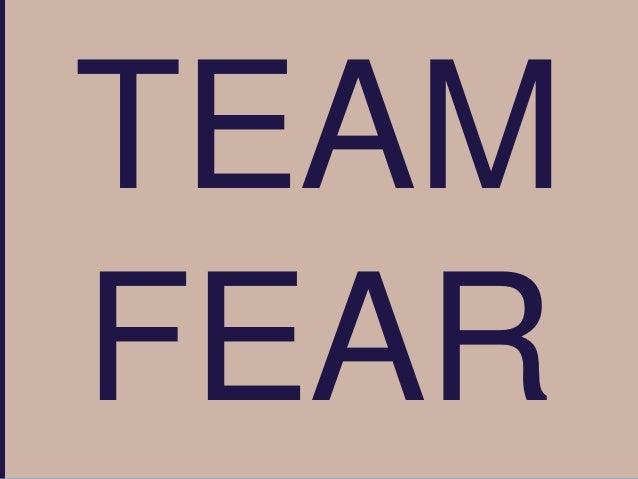 Team Fear Slide 2