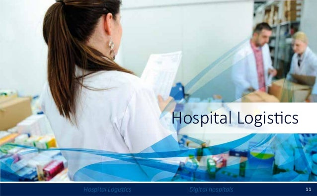 11Hospital Logistics Digital hospitals Hospital Logistics