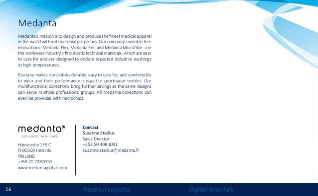 16 Hospital Logistics Digital hospitals Medanta Medanta's mission is to design and produce the finest medical apparel in t...