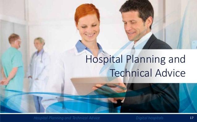 17Hospital Planning and Technical Advice Digital hospitals Hospital Planning and Technical Advice