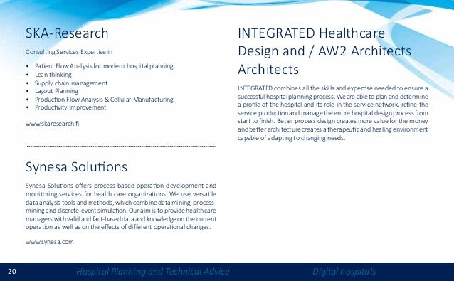 20 Hospital Planning and Technical Advice Digital hospitals INTEGRATED Healthcare Design and / AW2 Architects Architects I...