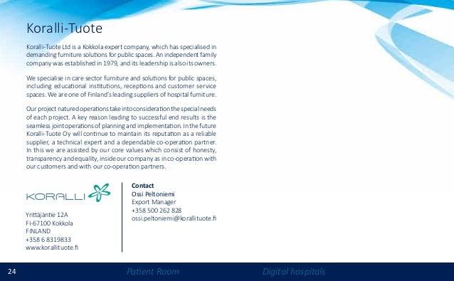 24 Patient Room Digital hospitals Koralli-Tuote Koralli-Tuote Ltd is a Kokkola expert company, which has specialised in de...