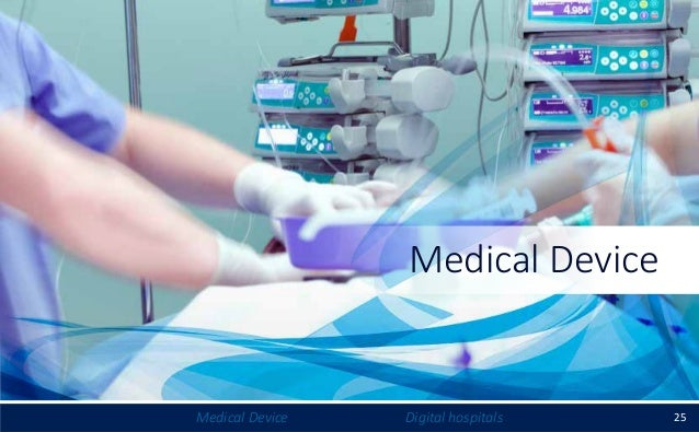 25Medical Device Digital hospitals Medical Device