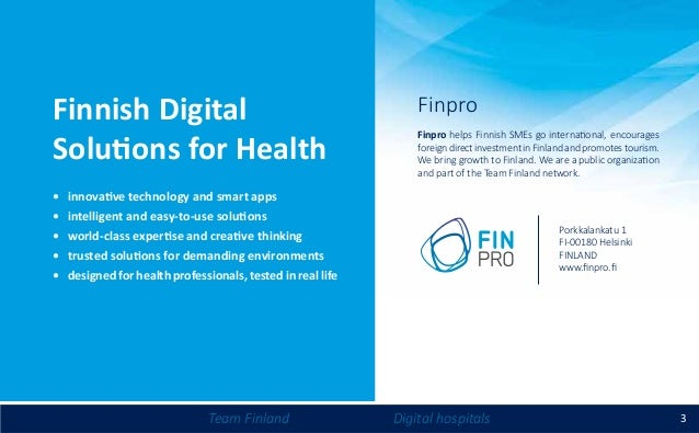 3Team Finland Digital hospitals Finpro helps Finnish SMEs go international, encourages foreign direct investment in Finlan...