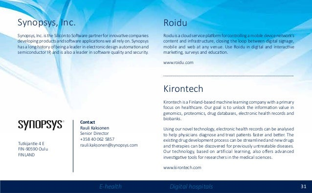 31E-health Digital hospitals Kirontech Kirontech is a Finland-based machine learning company with a primary focus on healt...