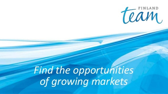 Find the opportunities of growing markets