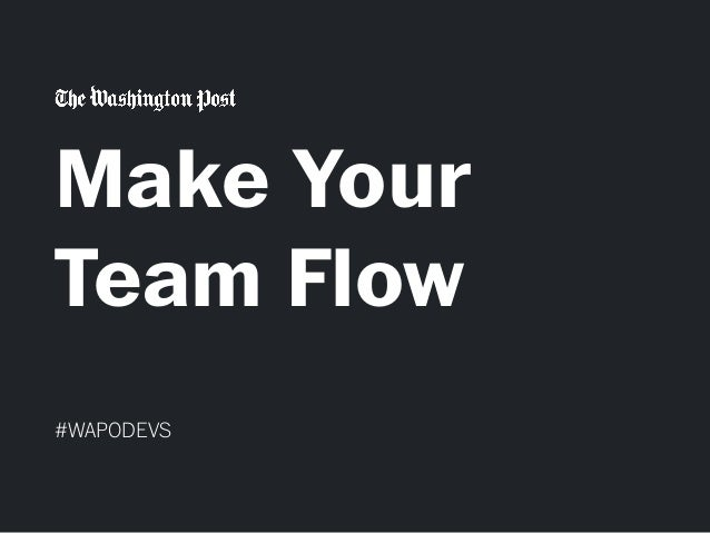 Make Your Team Flow #WAPODEVS