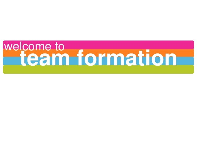 welcome to  team formation