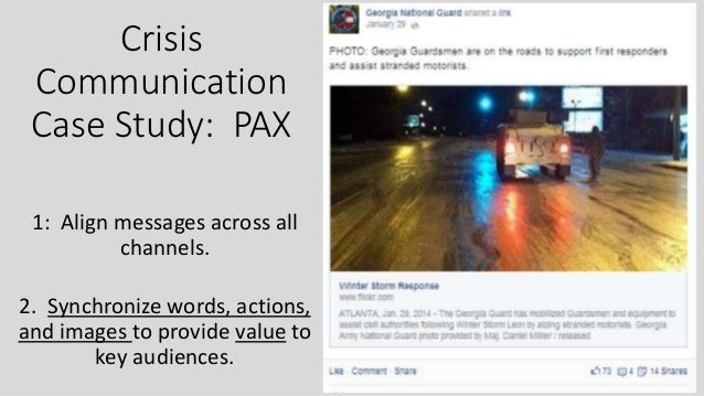Crisis Communication Case Study: PAX 1: Align messages across all channels. 2. Synchronize words, actions, and images to p...