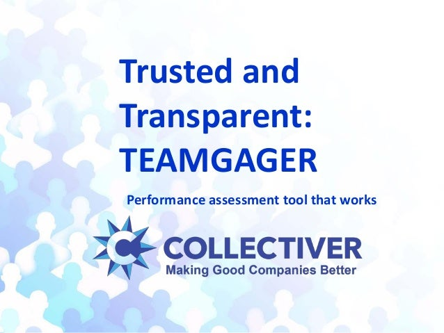 Trusted and Transparent: TEAMGAGER Performance assessment tool that works