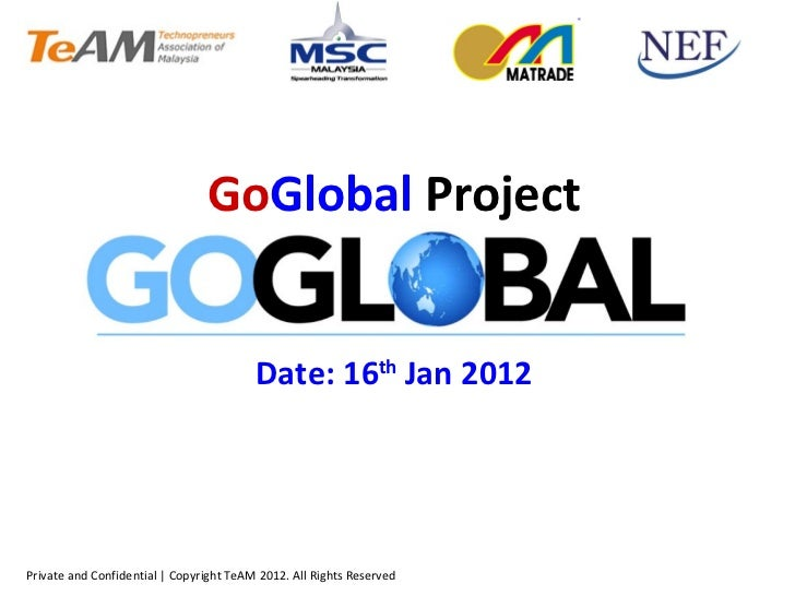 Go Global  Project Date: 16 th  Jan 2012