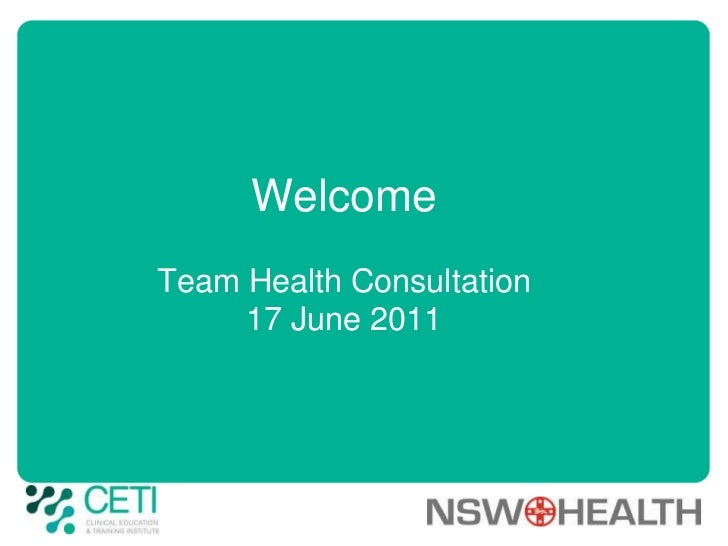 Welcome Team Health Consultation17 June 2011<br />