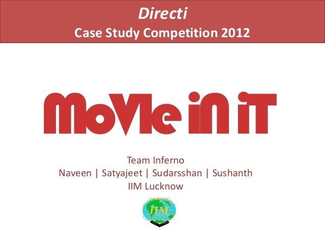Directi   Case Study Competition 2012              Team InfernoNaveen | Satyajeet | Sudarsshan | Sushanth               II...
