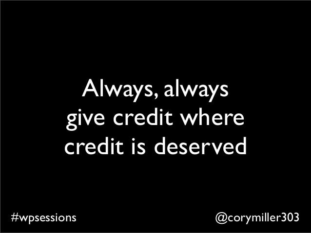 @corymiller303#wpsessions Always, always give credit where credit is deserved