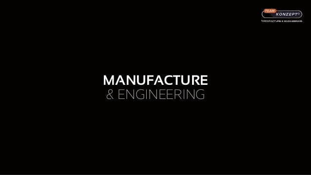 MANUFACTURE & ENGINEERING