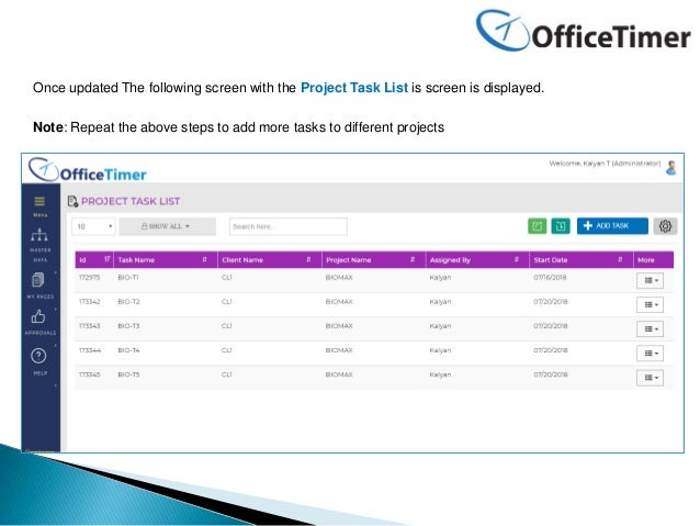 Once updated The following screen with the Project Task List is screen is displayed. Note: Repeat the above steps to add m...