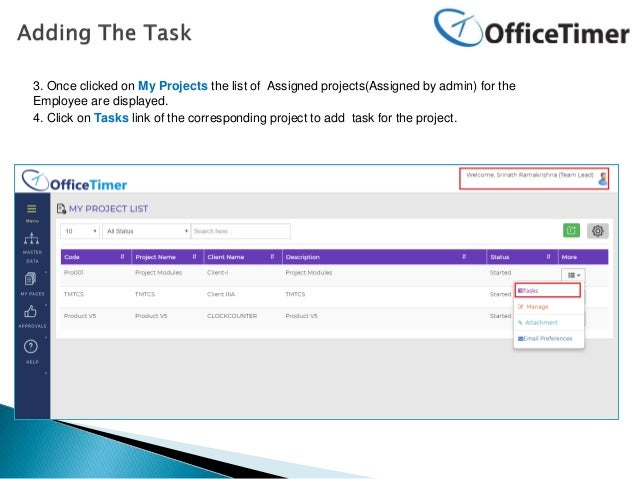 3. Once clicked on My Projects the list of Assigned projects(Assigned by admin) for the Employee are displayed. 4. Click o...