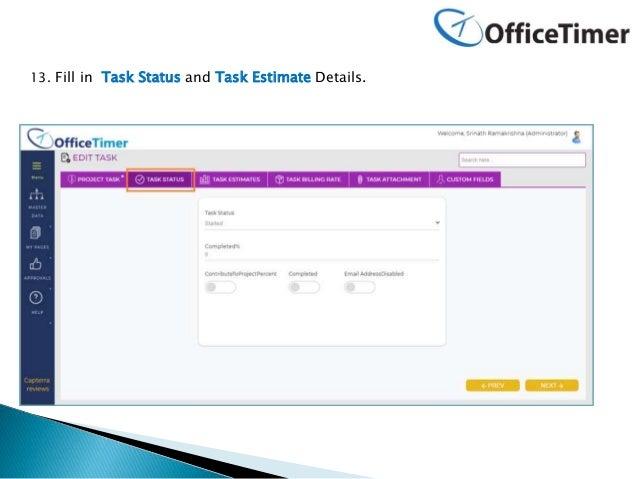 13. Fill in Task Status and Task Estimate Details.