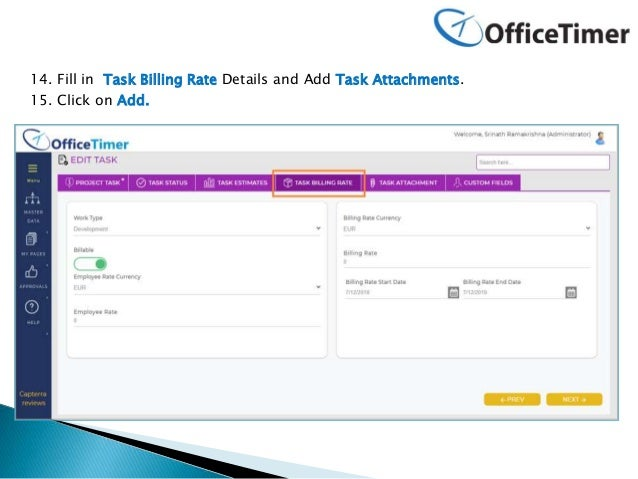 14. Fill in Task Billing Rate Details and Add Task Attachments. 15. Click on Add.