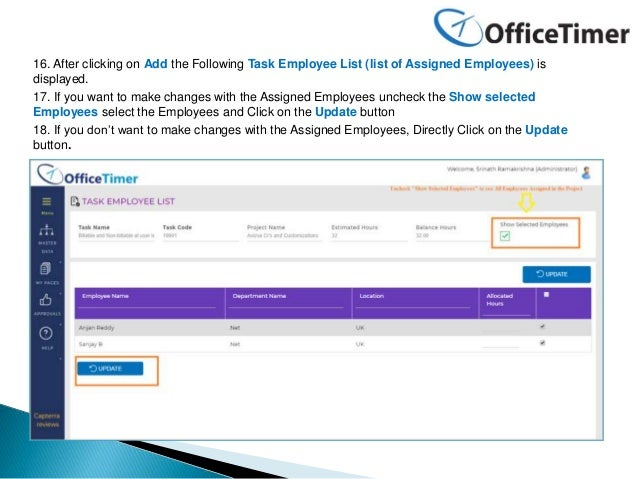 16. After clicking on Add the Following Task Employee List (list of Assigned Employees) is displayed. 17. If you want to m...