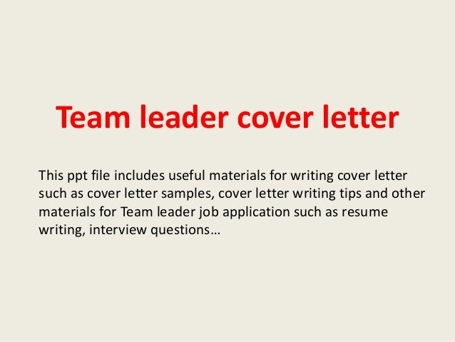Team Leader Cover Letter This Ppt File Includes Useful Materials For  Writing Cover Letter Such As ...