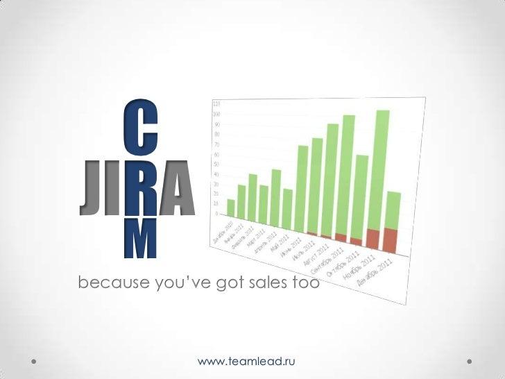CJIRA  R     Mbecause you've got sales too             www.teamlead.ru