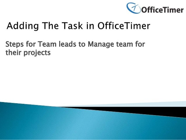 Steps for Team leads to Manage team for their projects