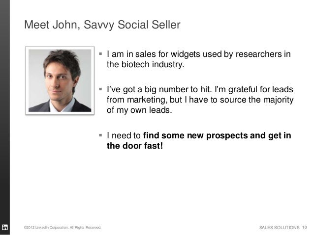 Meet John, Savvy Social Seller                                              I am in sales for widgets used by researchers...