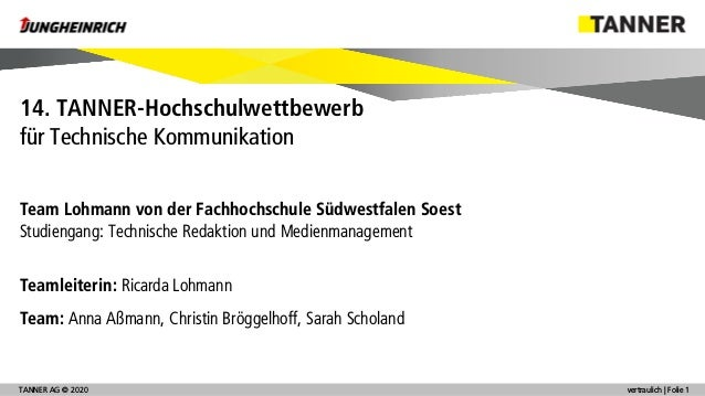 © 2014TANNER AG © 2020 vertraulich | Folie 1 Team Lohmann von der Fachhochschule Südwestfalen Soest Studiengang: Technisch...