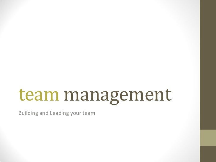 team managementBuilding and Leading your team
