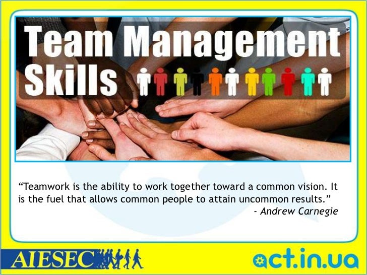 """Teamwork is the ability to work together toward a common vision. Itis the fuel that allows common people to attain uncomm..."