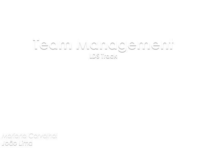 Team Management                    LDS TrackMariana CarvalhalJoão Lima