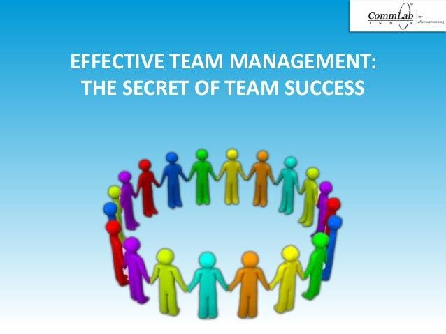 EFFECTIVE TEAM MANAGEMENT: THE SECRET OF TEAM SUCCESS