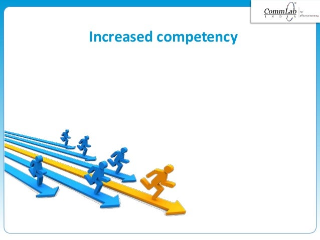 Increased competency