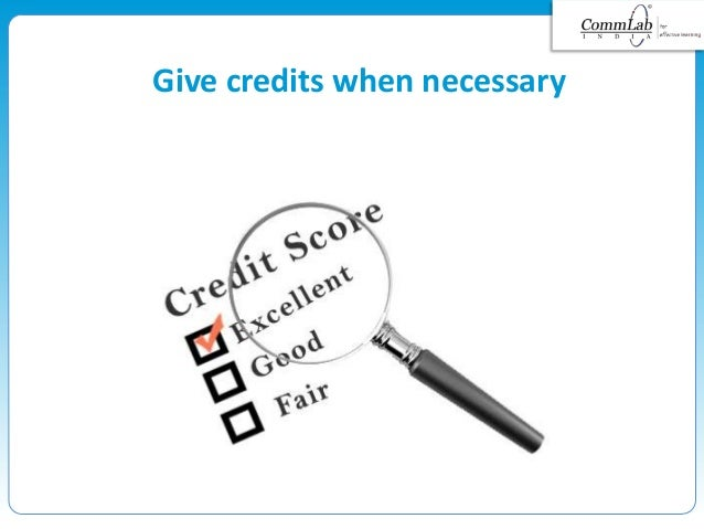 Give credits when necessary