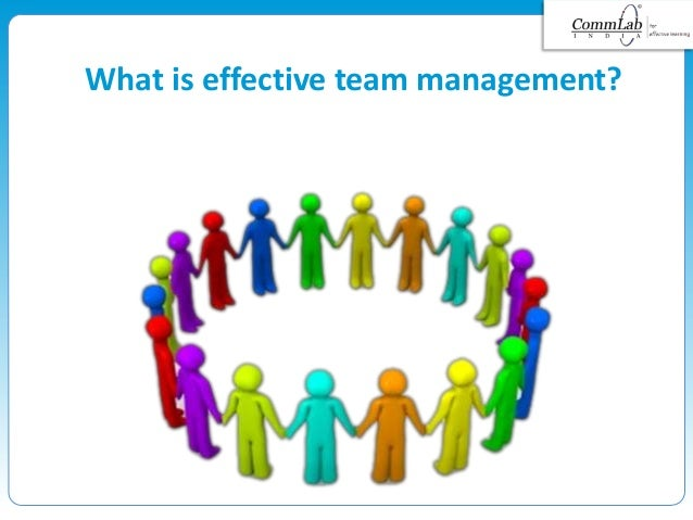 What is effective team management?