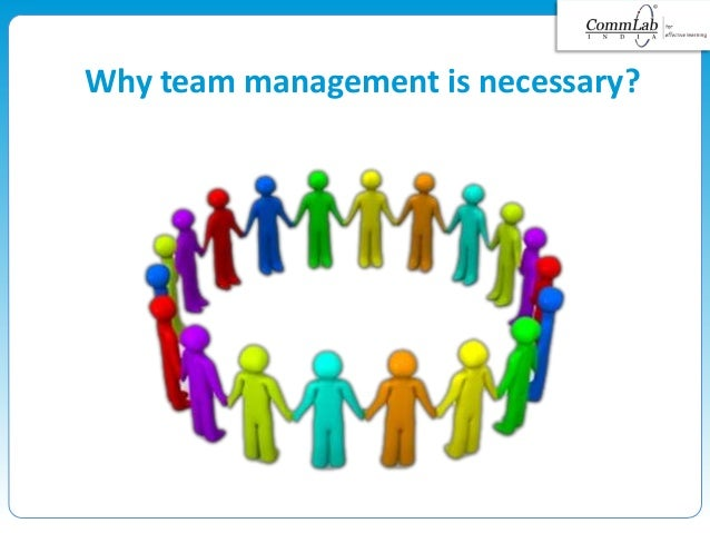 Why team management is necessary?