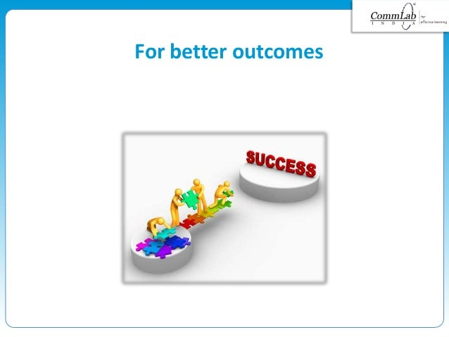 For better outcomes