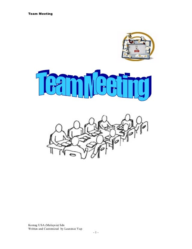 Team MeetingKomag USA (Malaysia) SdnWritten and Customized by Laurence Yap- 1 -
