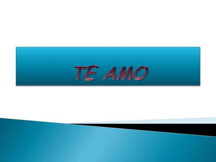 TE AMO <br />