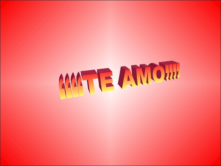 """"""""""" TE AMO"""""""""""