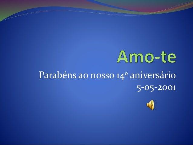 Parabéns ao nosso 14º aniversário 5-05-2001