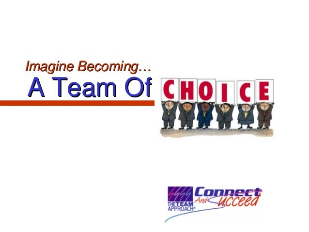 Imagine Becoming…Imagine Becoming… A Team OfA Team Of