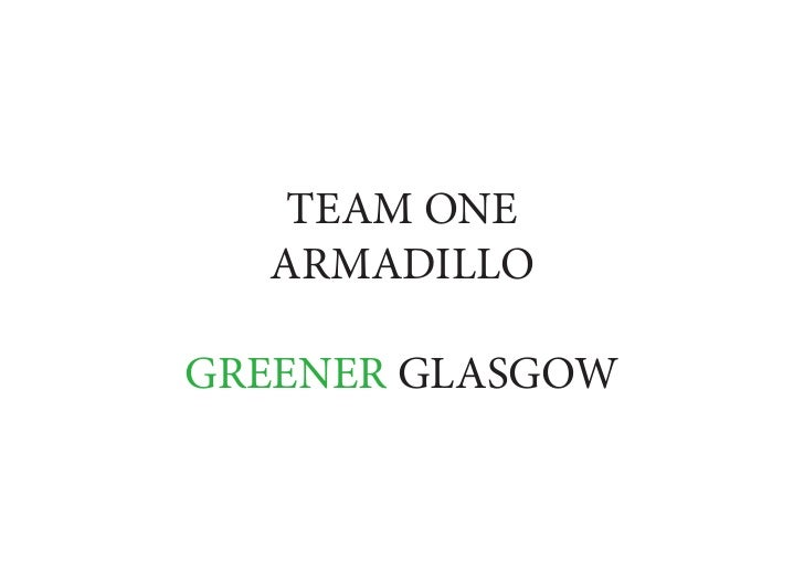 TEAM ONE  ARMADILLOGREENER GLASGOW