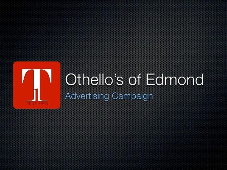 Othello's of Edmond Advertising Campaign