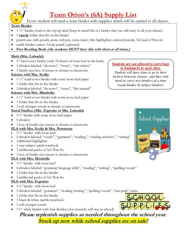 Team Orion's (6A) Supply List Every student will need a team binder with supplies which will be carried to all classes. Te...
