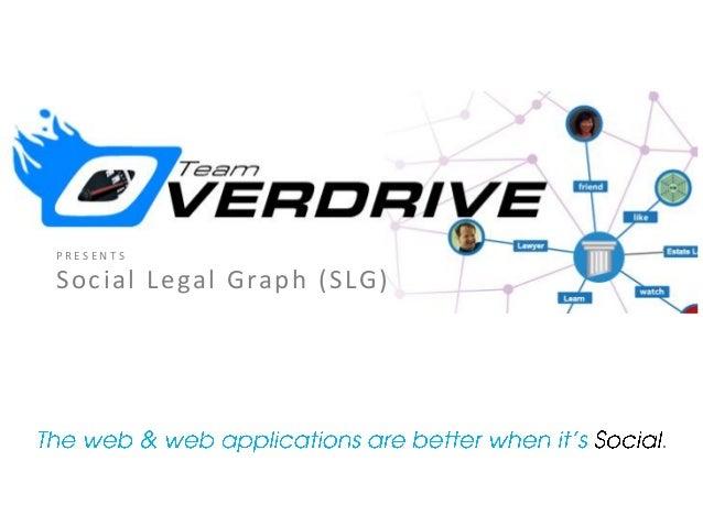 P R E S E N T S Social Legal Graph (SLG)