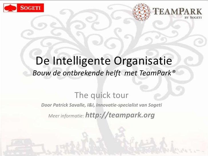 De IntelligenteOrganisatieGroei door met TeamPark®<br />Door Patrick Savalle, I&I, Innovatie-specialist van Sogeti <br />M...